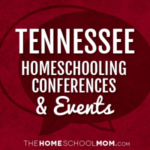 Tennessee Homeschooling Conferences & Events