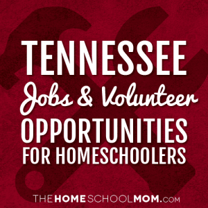 Tennessee Jobs & Volunteer Opportunities for Homeschoolers