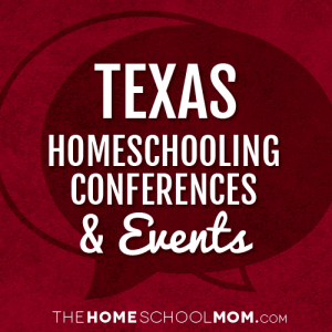 Texas Homeschooling Conferences & Events