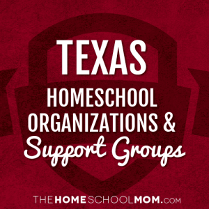 Texas Homeschool Organizations & Support Groups