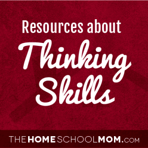Homeschool Resources about Thinking Skills