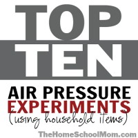 Top Ten Air Pressure Experiments to Mystify Your Kids Using Stuff From Around the House