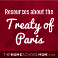 Homeschool resources about the Treaty of Paris