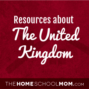 Homeschool resources about the UK