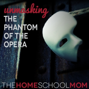 "Unmasking ""The Phantom of the Opera"""