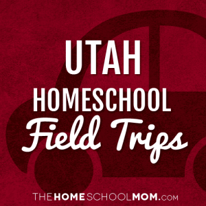 Utah Homeschool Field Trips