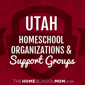 Utah Homeschool Organizations & Support Groups