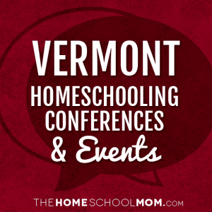 Vermont Homeschooling Conferences & Events