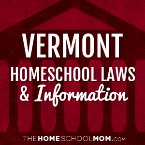 Vermont New York Homeschool Laws & Information