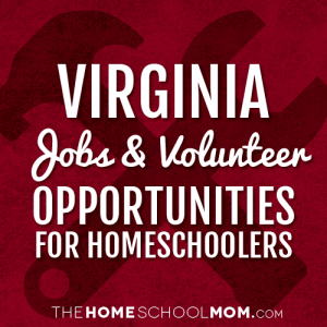 Virginia Jobs & Volunteer Information for Homeschoolers