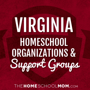 Virginia Homeschool Organizations & Support Groups