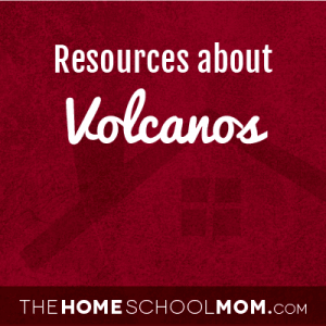 Homeschool resources about volcanos