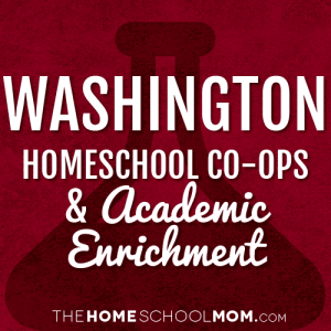 Washington Homeschool Co-Ops & Academic Enrichment