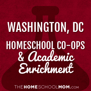 Washington, D.C. Homeschool Co-ops & Academic Enrichment Classes