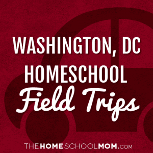 Washington, D.C., Field Trips