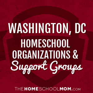 Washington, D.C. Homeschool Organizations & Support Groups