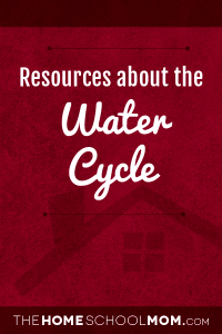 Homeschool resources about the water cycle