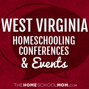West Virginia Homeschooling Conferences & Events