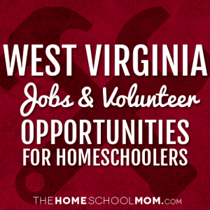 West Virginia Jobs & Opportunities for Homeschoolers