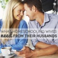 What Homeschooling Wives Need From Their Husbands