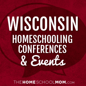 Wisconsin Homeschooling Conferences & Events