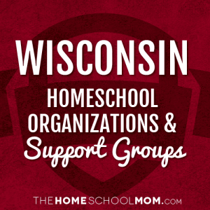 Wisconsin Homeschool Organizations & Support Groups