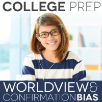 College Prep Homeschooling: Worldview and Confirmation Bias